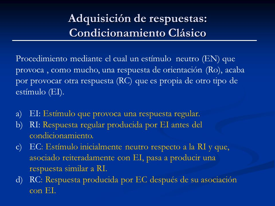 Adquisición de respuestas: Condicionamiento Clásico