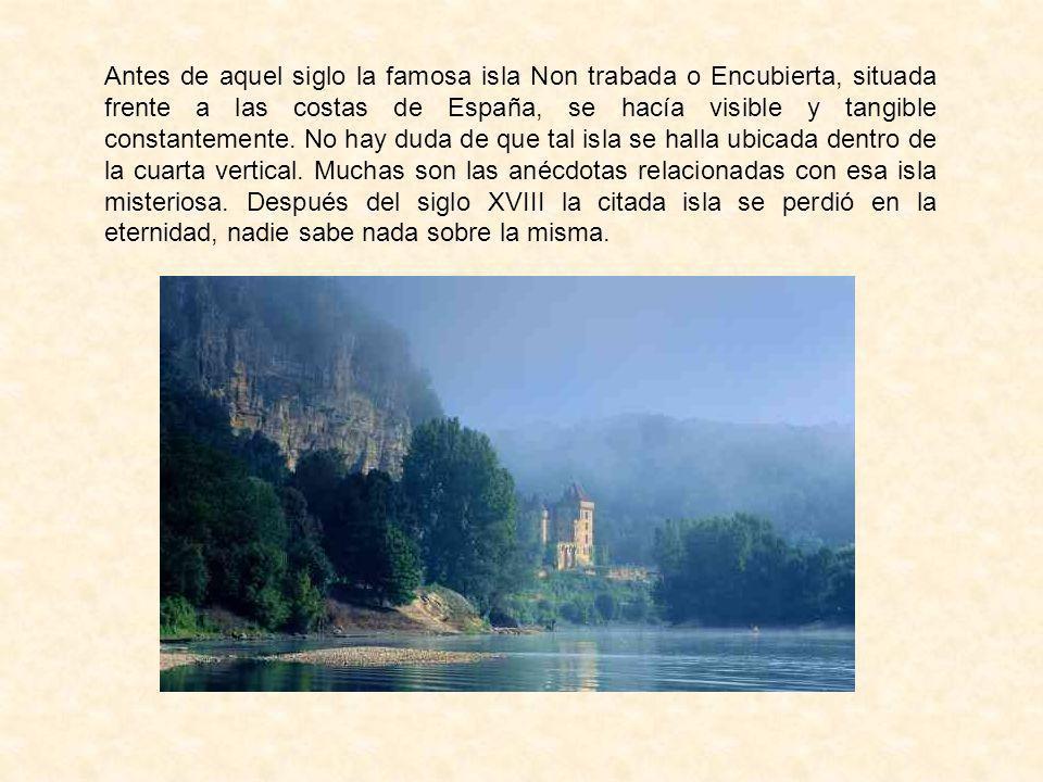 Antes de aquel siglo la famosa isla Non trabada o Encubierta, situada frente a las costas de España, se hacía visible y tangible constantemente.