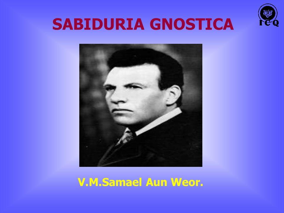 SABIDURIA GNOSTICA V.M.Samael Aun Weor.