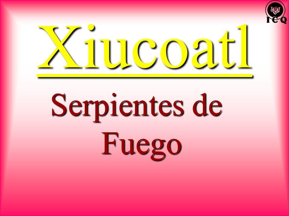 Xiucoatl Serpientes de Fuego