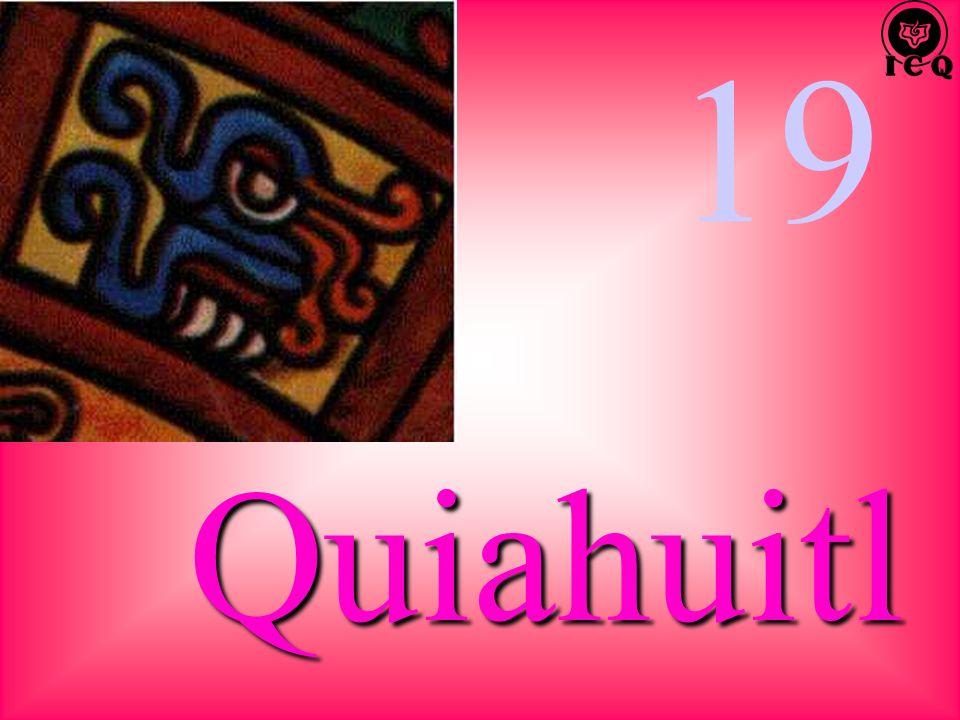 19 Quiahuitl