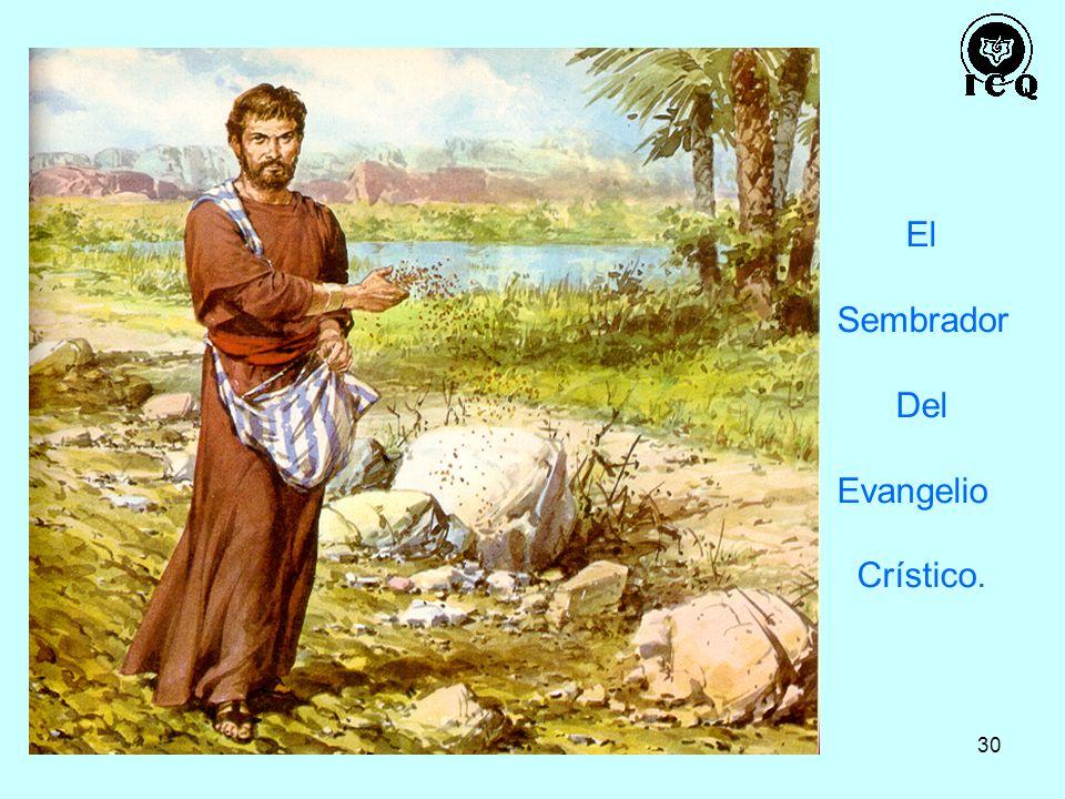 El Sembrador Del Evangelio Crístico.