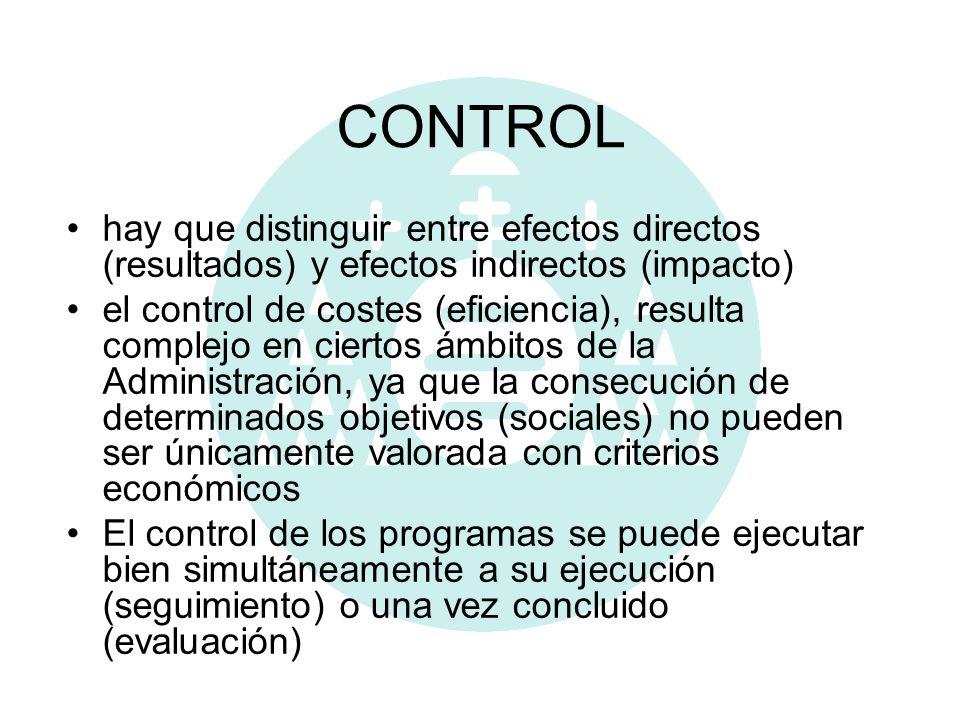 CONTROL hay que distinguir entre efectos directos (resultados) y efectos indirectos (impacto)