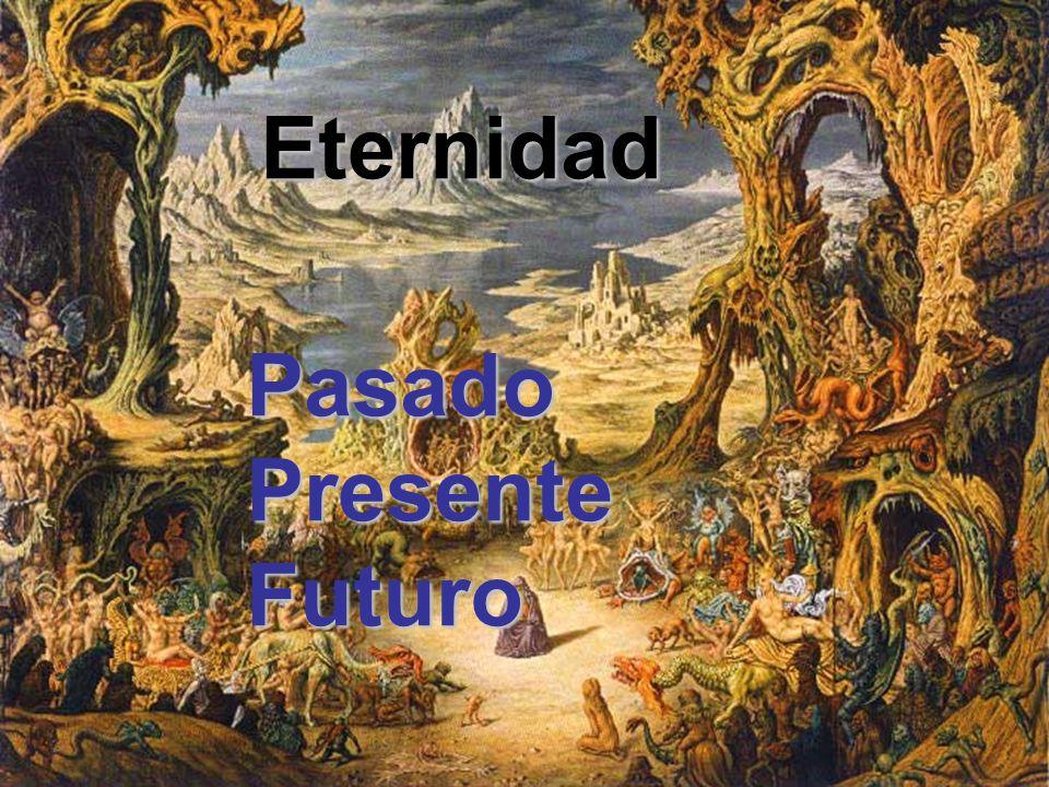 Eternidad Pasado Presente Futuro