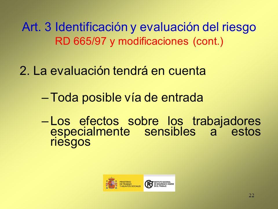 Art. 3 Identificación y evaluación del riesgo RD 665/97 y modificaciones (cont.)
