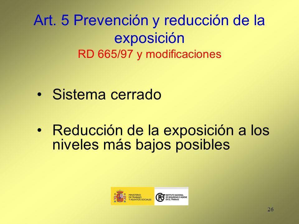 Art. 5 Prevención y reducción de la exposición RD 665/97 y modificaciones