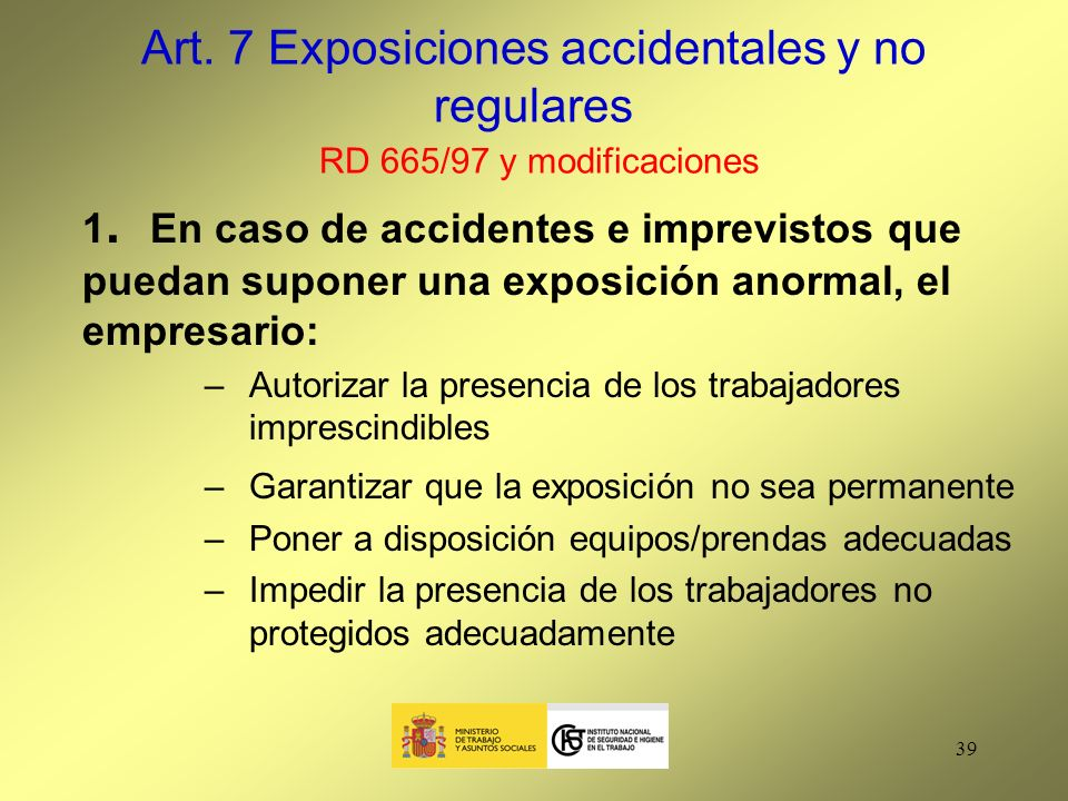Art. 7 Exposiciones accidentales y no regulares RD 665/97 y modificaciones