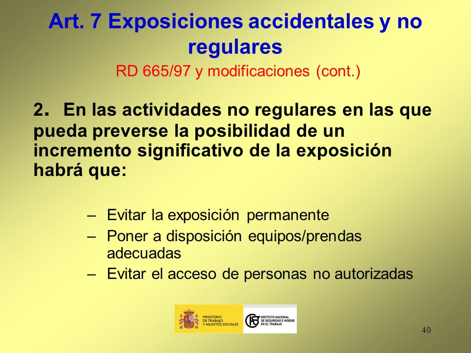 Art. 7 Exposiciones accidentales y no regulares RD 665/97 y modificaciones (cont.)