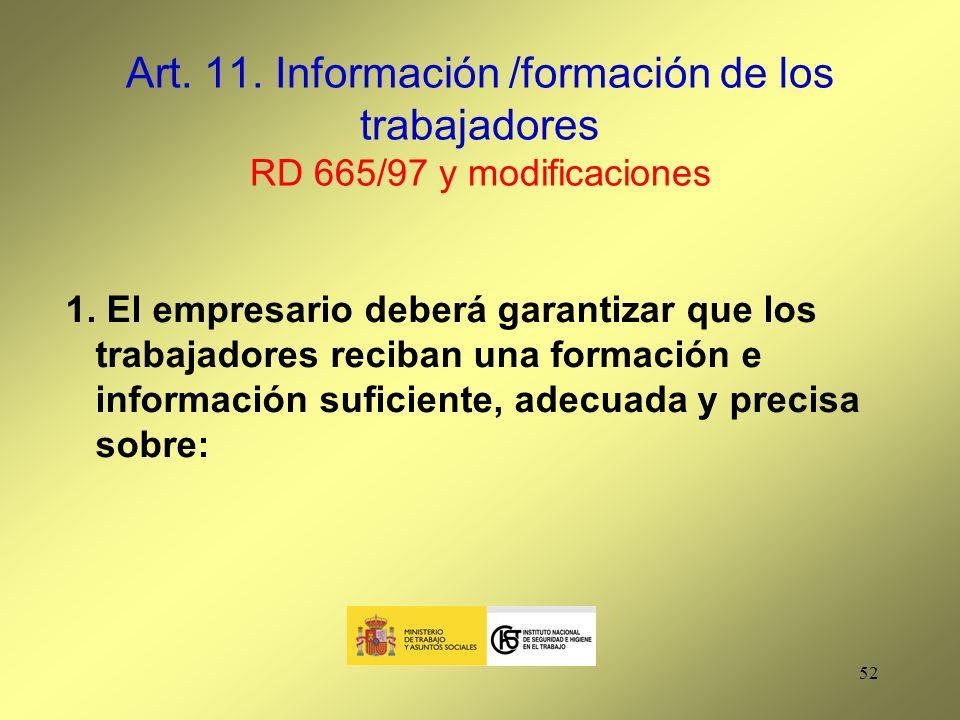 Art. 11. Información /formación de los trabajadores RD 665/97 y modificaciones