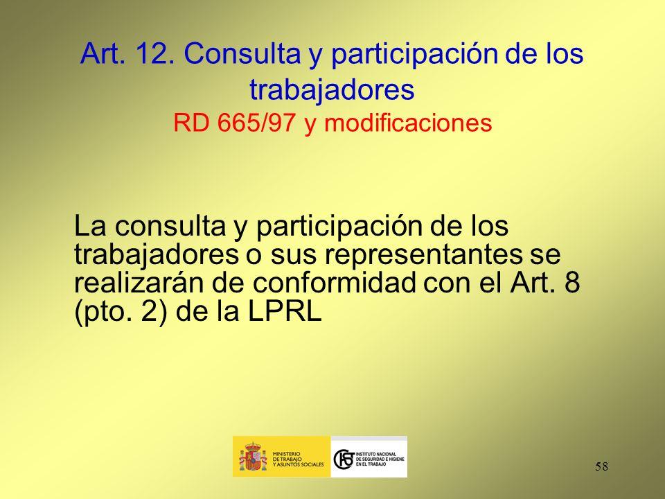 Art. 12. Consulta y participación de los trabajadores RD 665/97 y modificaciones