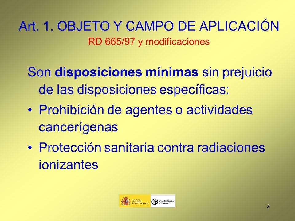 Art. 1. OBJETO Y CAMPO DE APLICACIÓN RD 665/97 y modificaciones