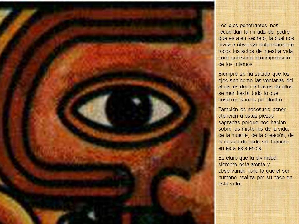 Los ojos penetrantes nos recuerdan la mirada del padre que esta en secreto, la cual nos invita a observar detenidamente todos los actos de nuestra vida para que surja la comprensión de los mismos.