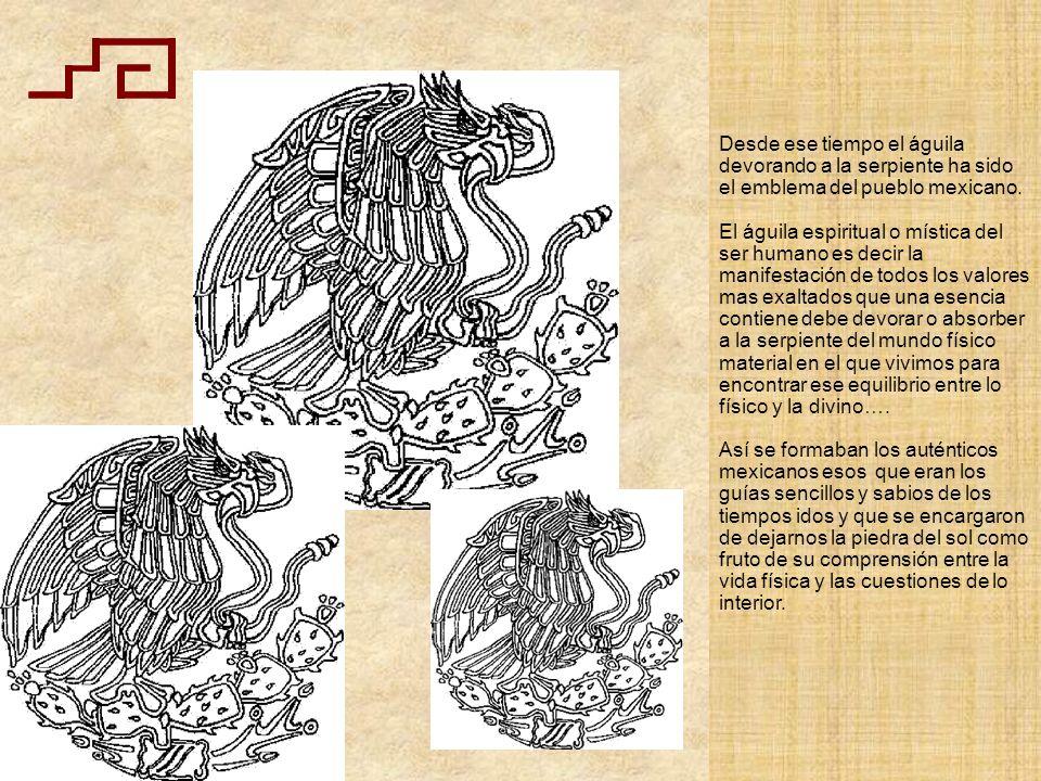 Desde ese tiempo el águila devorando a la serpiente ha sido el emblema del pueblo mexicano.