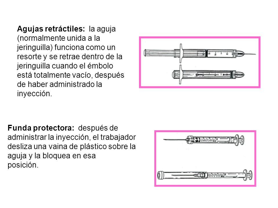 Agujas retráctiles: la aguja (normalmente unida a la jeringuilla) funciona como un resorte y se retrae dentro de la jeringuilla cuando el émbolo está totalmente vacío, después de haber administrado la inyección.