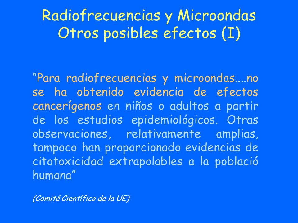 Radiofrecuencias y Microondas Otros posibles efectos (I)