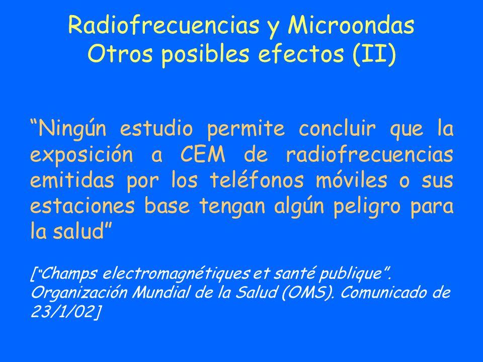 Radiofrecuencias y Microondas Otros posibles efectos (II)
