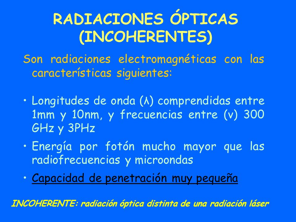 RADIACIONES ÓPTICAS (INCOHERENTES)