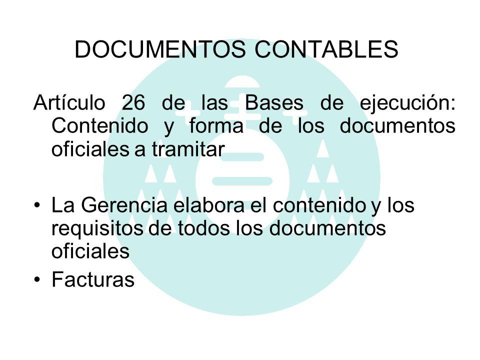 DOCUMENTOS CONTABLES Artículo 26 de las Bases de ejecución: Contenido y forma de los documentos oficiales a tramitar.