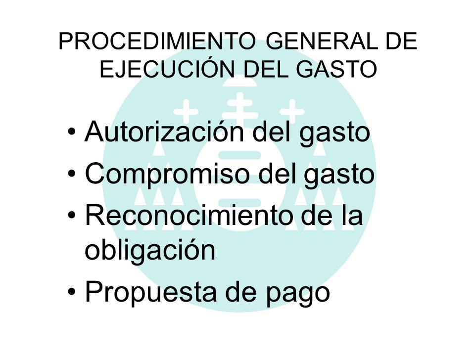 PROCEDIMIENTO GENERAL DE EJECUCIÓN DEL GASTO