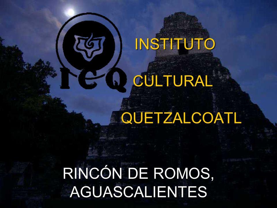 INSTITUTO CULTURAL QUETZALCOATL RINCÓN DE ROMOS, AGUASCALIENTES