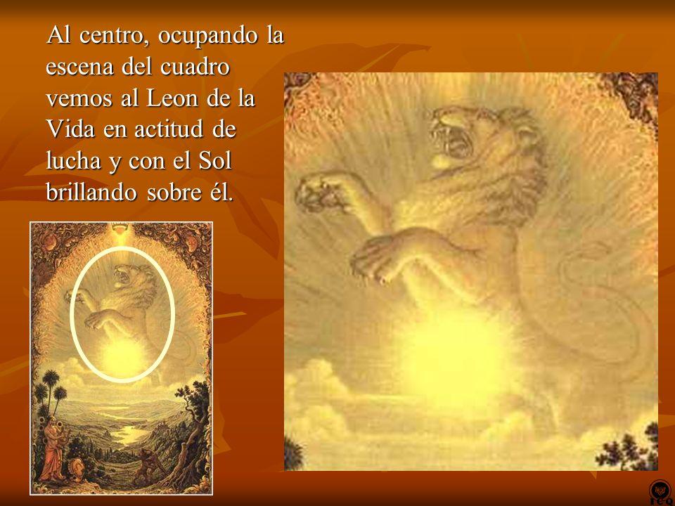 Al centro, ocupando la escena del cuadro vemos al Leon de la Vida en actitud de lucha y con el Sol brillando sobre él.