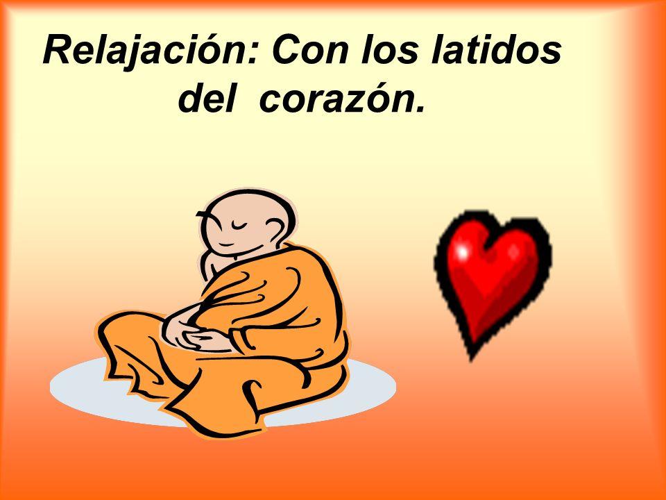 Relajación: Con los latidos del corazón.