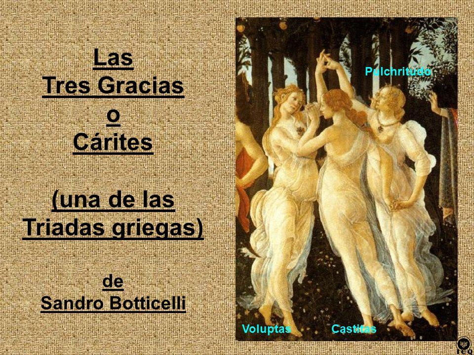 Las Tres Gracias o Cárites (una de las Triadas griegas)