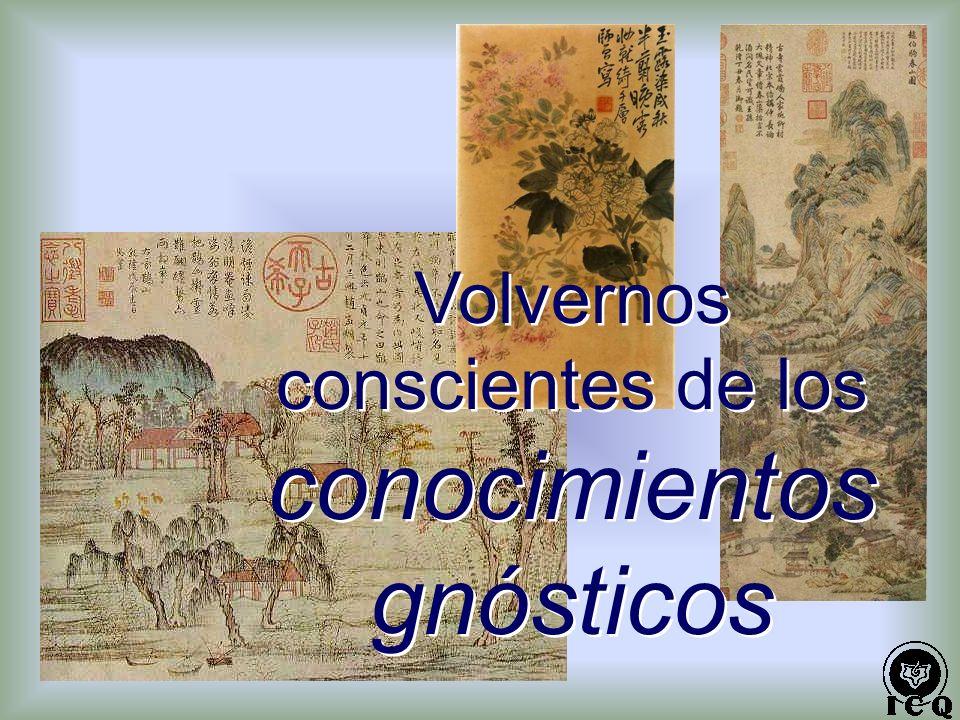 Volvernos conscientes de los conocimientos gnósticos