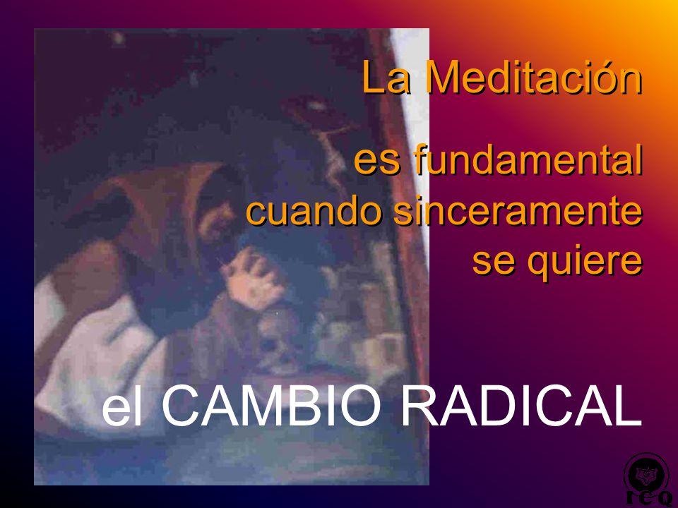 el CAMBIO RADICAL La Meditación