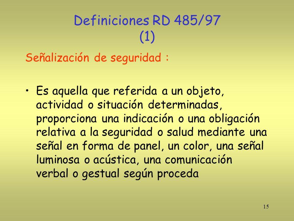 Definiciones RD 485/97 (1) Señalización de seguridad :