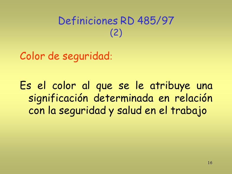Definiciones RD 485/97 (2) Color de seguridad: