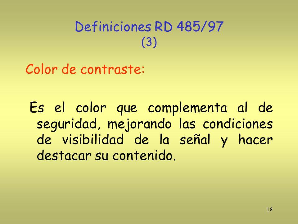 Definiciones RD 485/97 (3) Color de contraste: