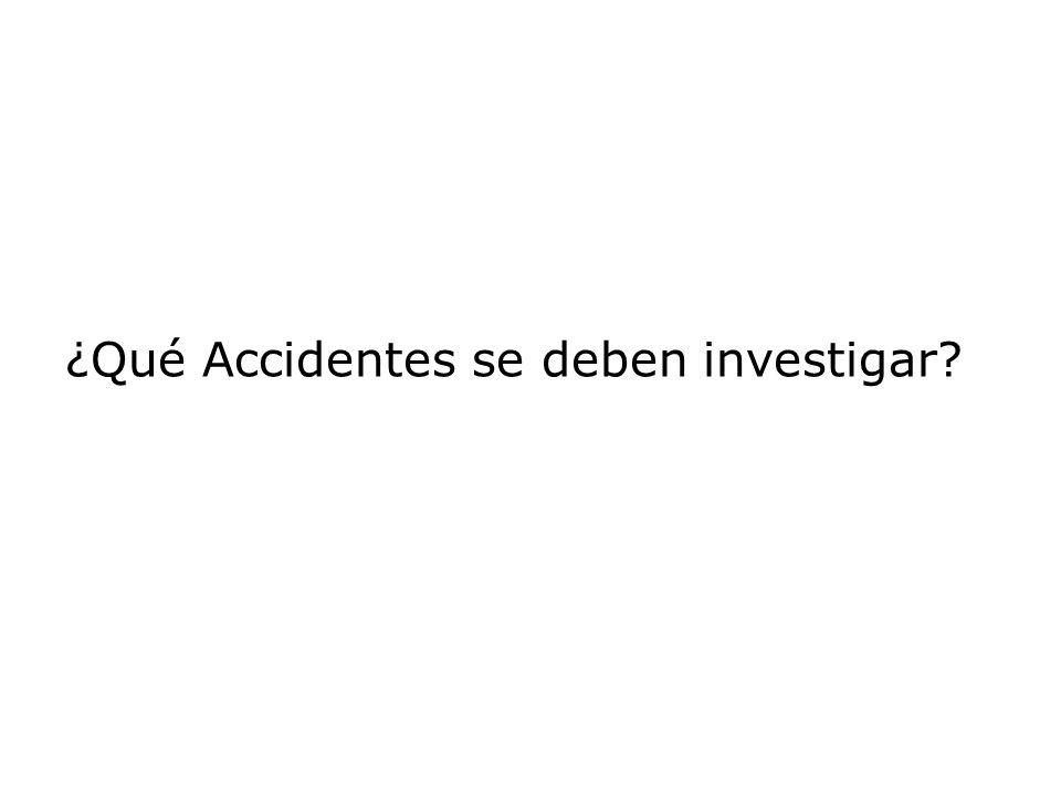 ¿Qué Accidentes se deben investigar