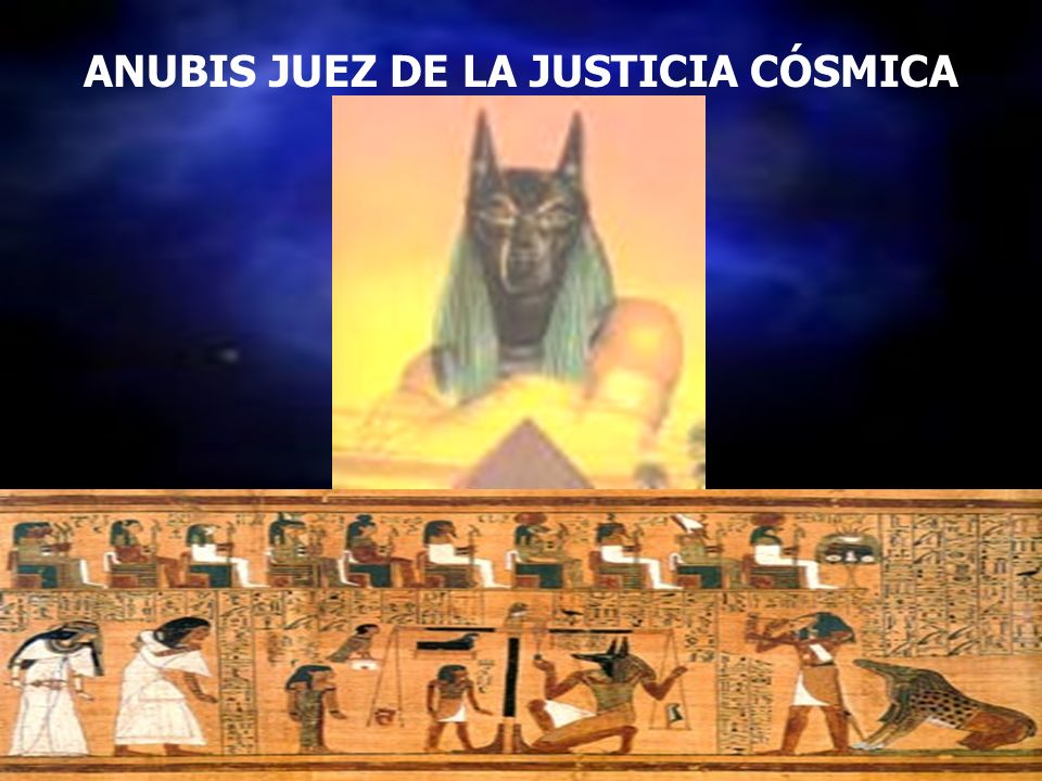 ANUBIS JUEZ DE LA JUSTICIA CÓSMICA