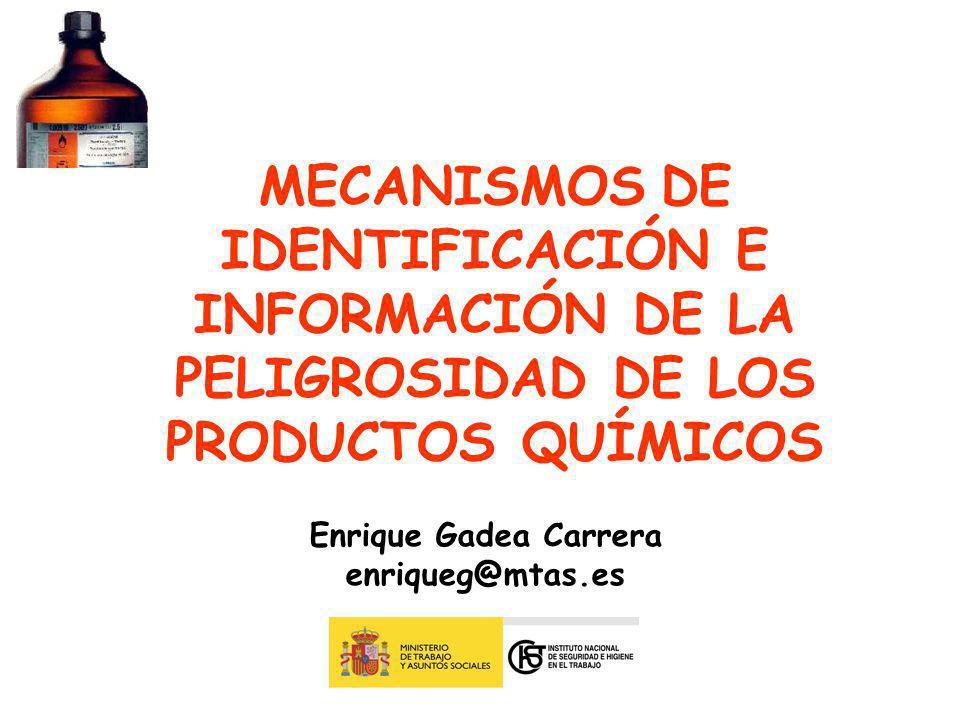 MECANISMOS DE IDENTIFICACIÓN E INFORMACIÓN DE LA PELIGROSIDAD DE LOS PRODUCTOS QUÍMICOS