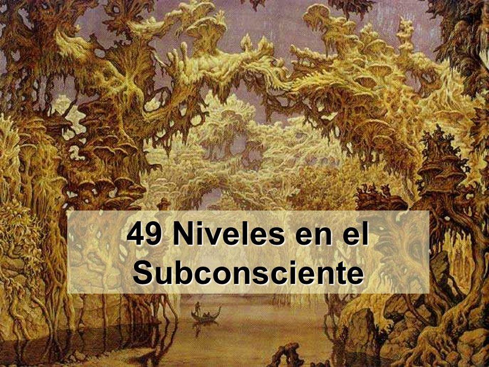 49 Niveles en el Subconsciente