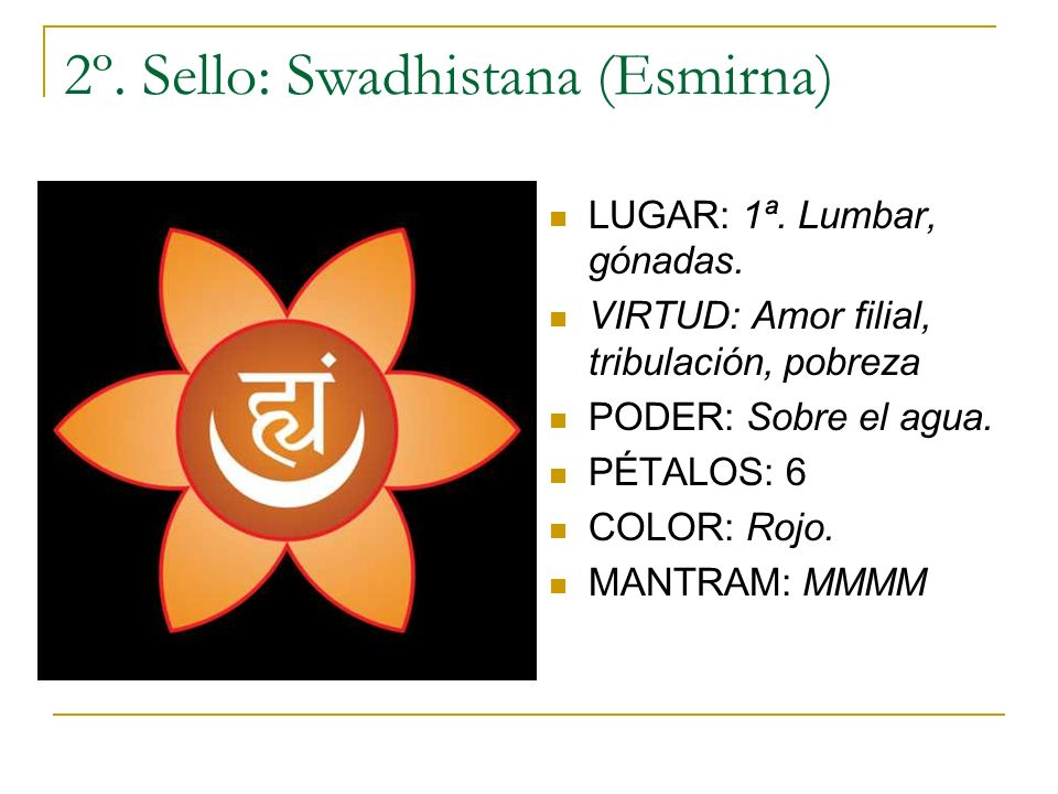 2º. Sello: Swadhistana (Esmirna)
