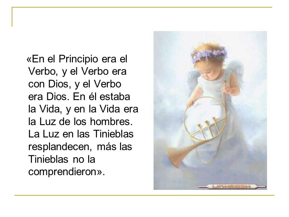 «En el Principio era el Verbo, y el Verbo era con Dios, y el Verbo era Dios.
