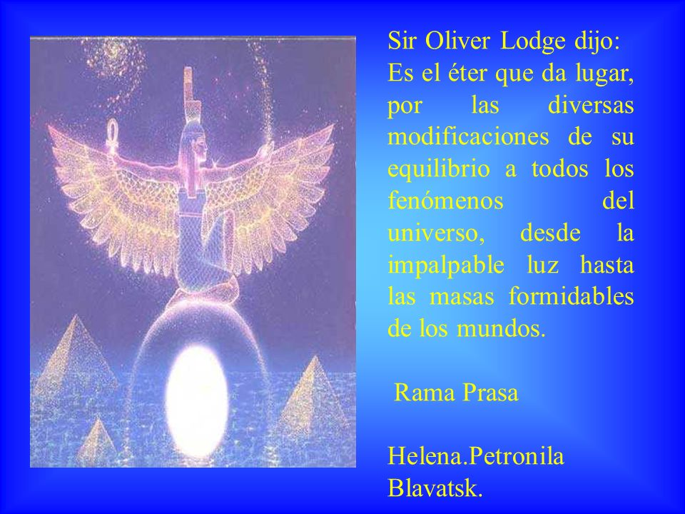 Sir Oliver Lodge dijo: