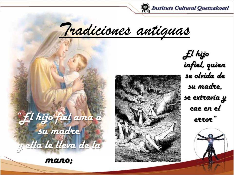 Tradiciones antiguas El hijo fiel ama a su madre