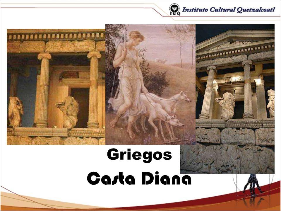 Griegos Casta Diana