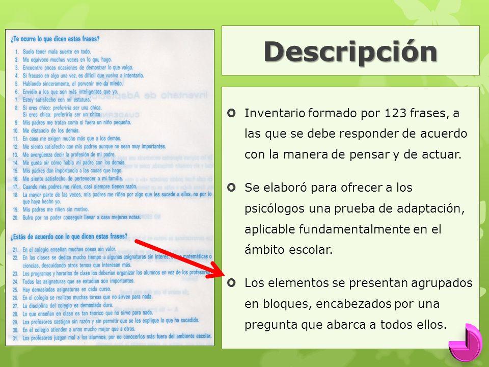 Descripción Inventario formado por 123 frases, a las que se debe responder de acuerdo con la manera de pensar y de actuar.