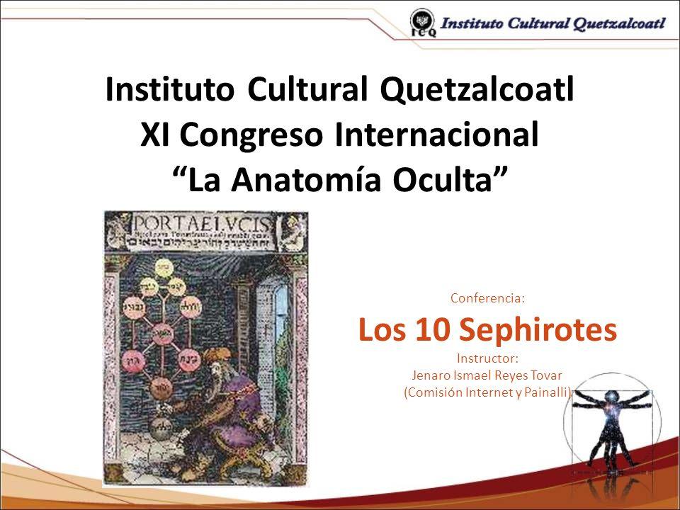 Instituto Cultural Quetzalcoatl XI Congreso Internacional La Anatomía Oculta
