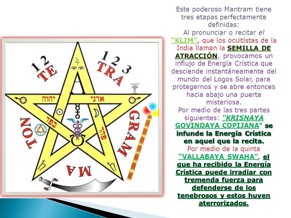 Este poderoso Mantram tiene tres etapas perfectamente definidas: