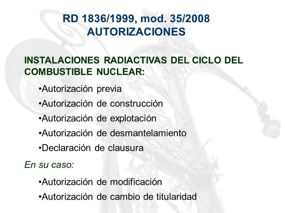 RD 1836/1999, mod. 35/2008 AUTORIZACIONES