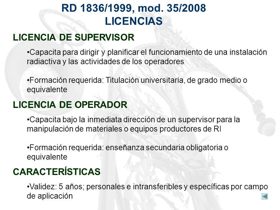 RD 1836/1999, mod. 35/2008 LICENCIAS LICENCIA DE SUPERVISOR