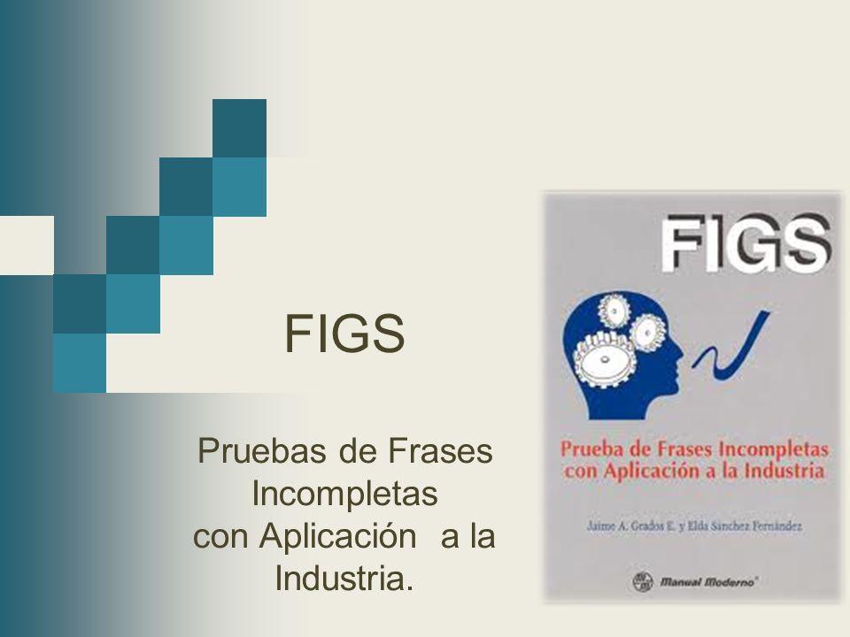 FIGS Pruebas de Frases Incompletas con Aplicación a la Industria.