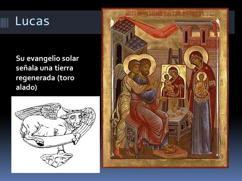 Lucas Su evangelio solar señala una tierra regenerada (toro alado)