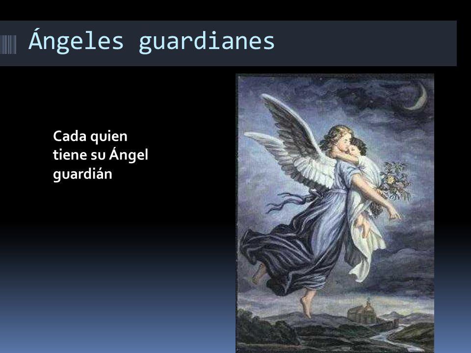 Ángeles guardianes Cada quien tiene su Ángel guardián