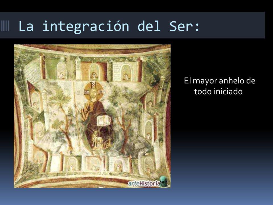 La integración del Ser: